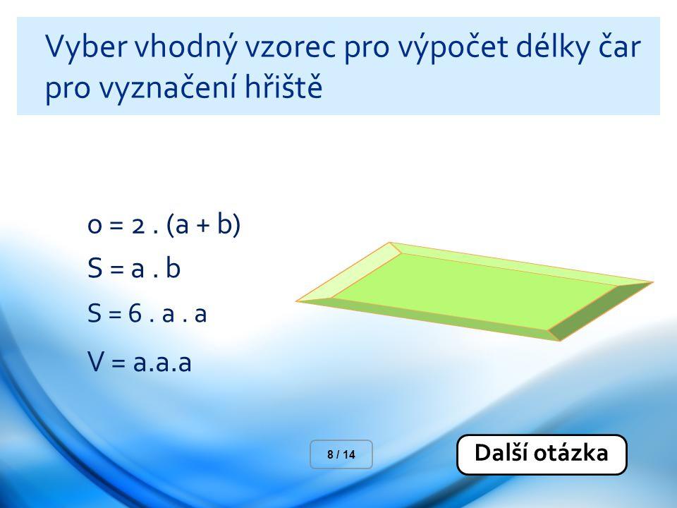 Vyber vhodný vzorec pro výpočet délky čar pro vyznačení hřiště