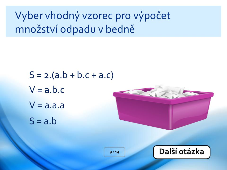 Vyber vhodný vzorec pro výpočet množství odpadu v bedně