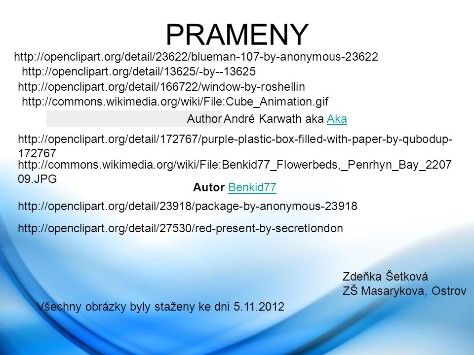 PRAMENY http://openclipart.org/detail/23622/blueman-107-by-anonymous-23622. http://openclipart.org/detail/13625/-by--13625.