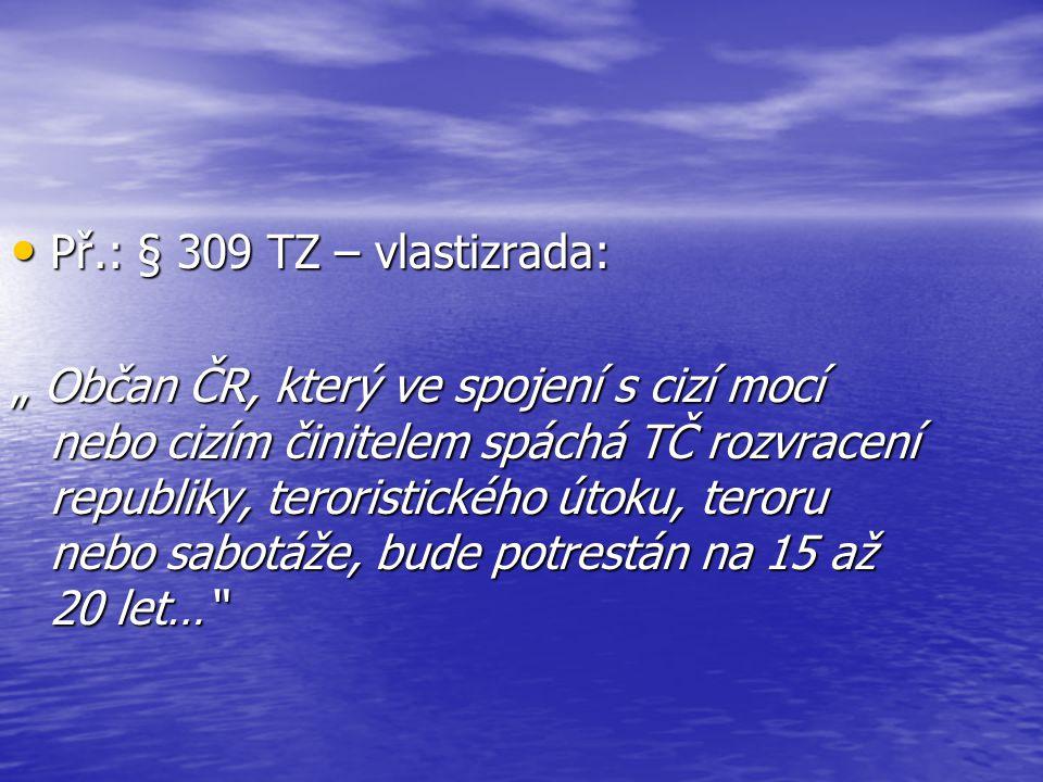 Př.: § 309 TZ – vlastizrada:
