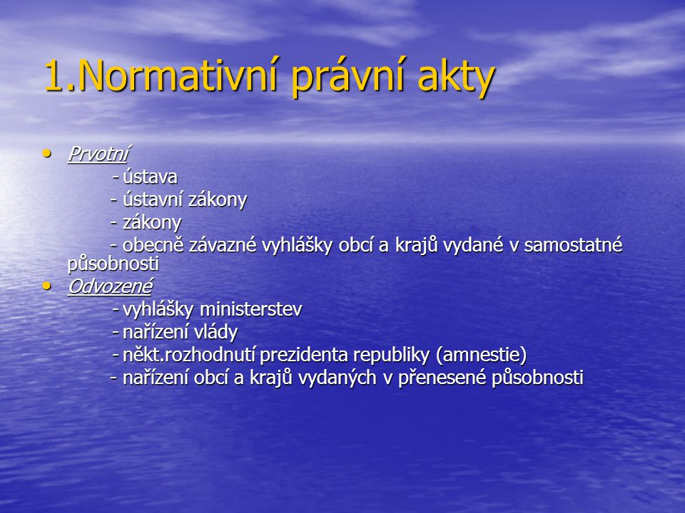 1.Normativní právní akty
