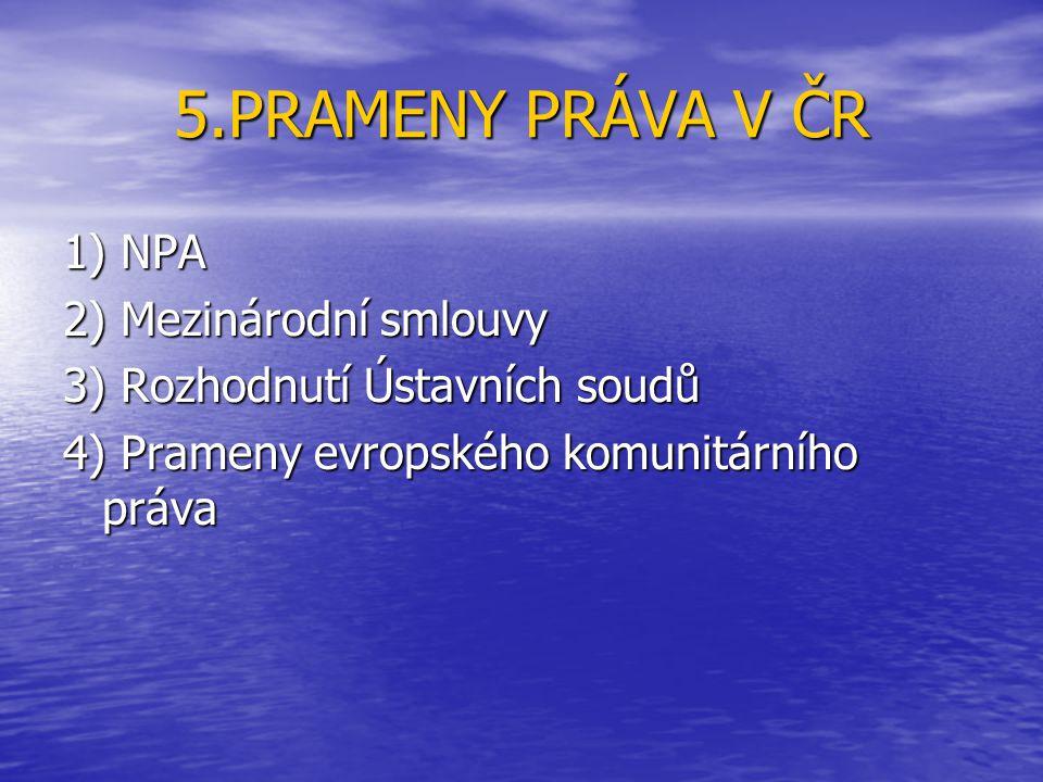 5.PRAMENY PRÁVA V ČR 1) NPA 2) Mezinárodní smlouvy