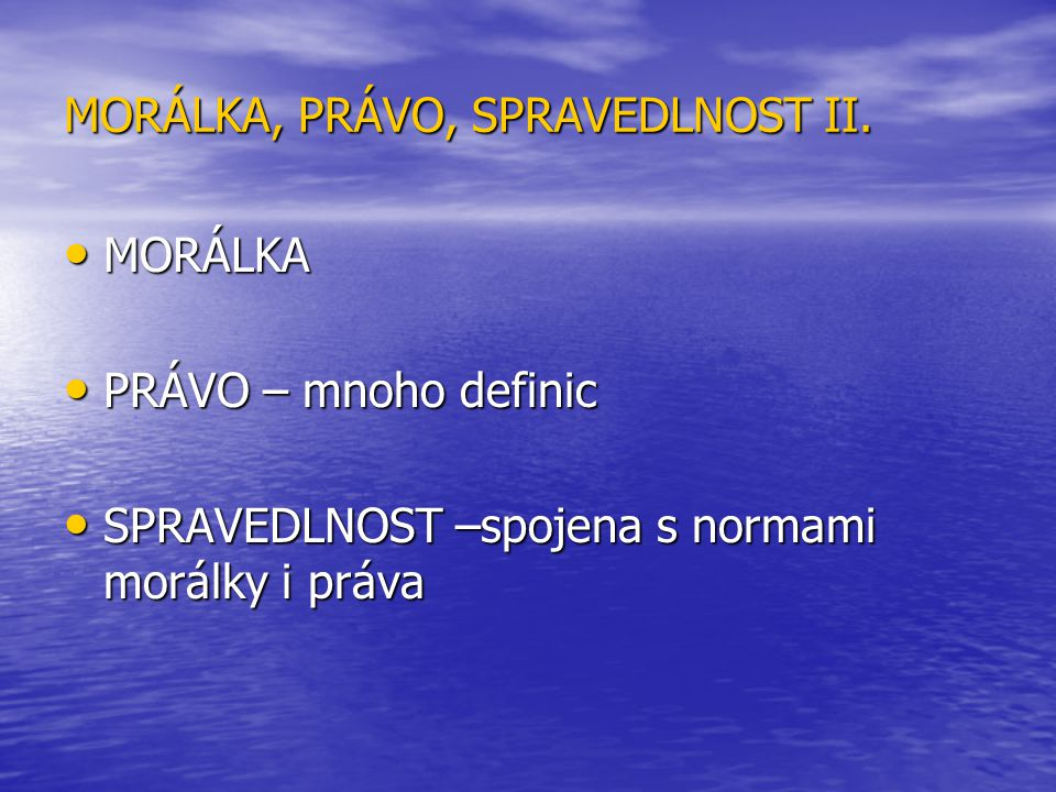 MORÁLKA, PRÁVO, SPRAVEDLNOST II.