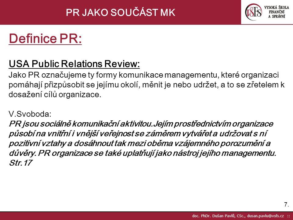 Definice PR: PR JAKO SOUČÁST MK USA Public Relations Review:
