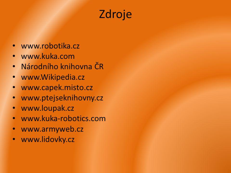 Zdroje www.robotika.cz www.kuka.com Národního knihovna ČR