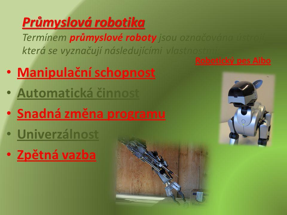 Manipulační schopnost Automatická činnost Snadná změna programu