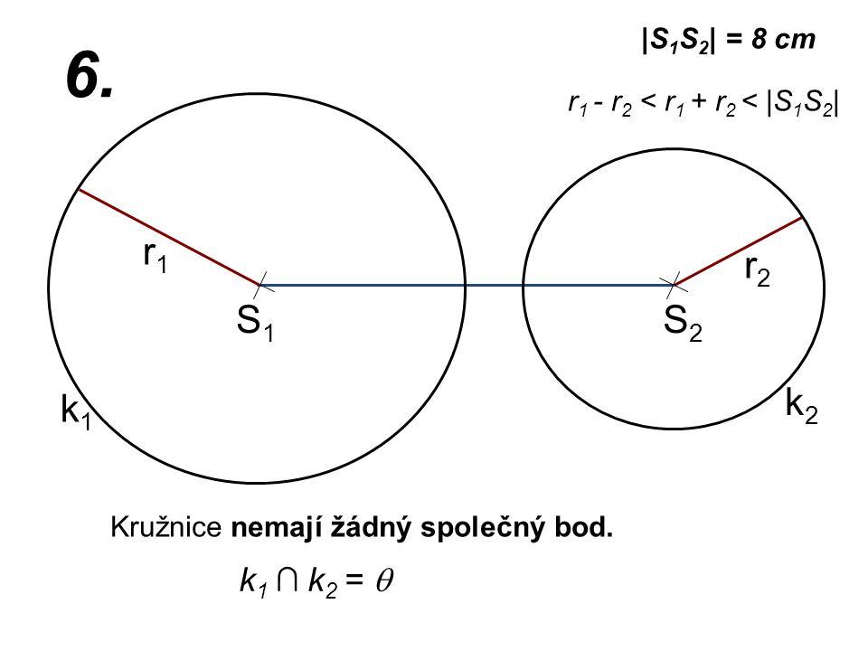 Kružnice nemají žádný společný bod.