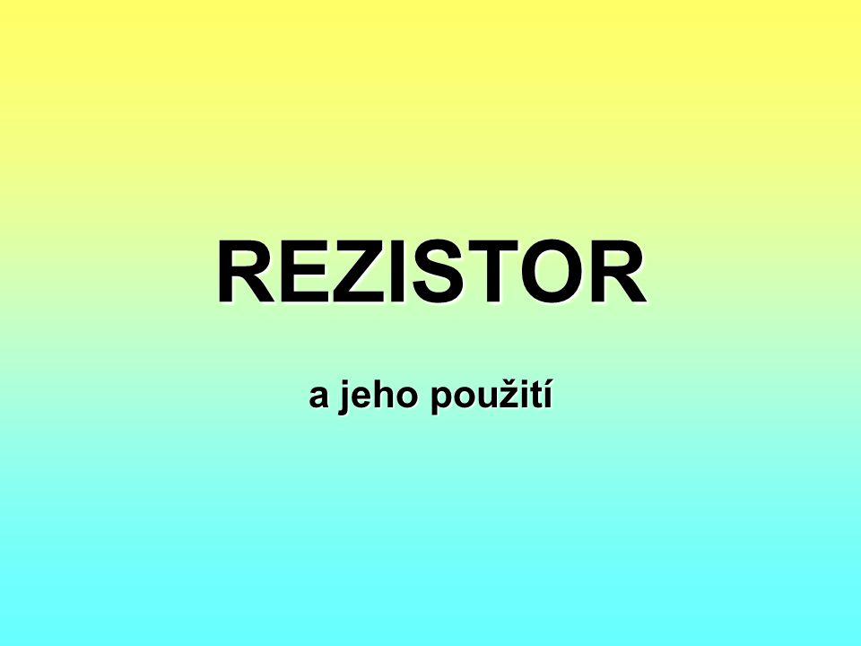 REZISTOR a jeho použití