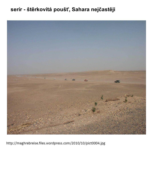 serír - štěrkovitá poušť, Sahara nejčastěji