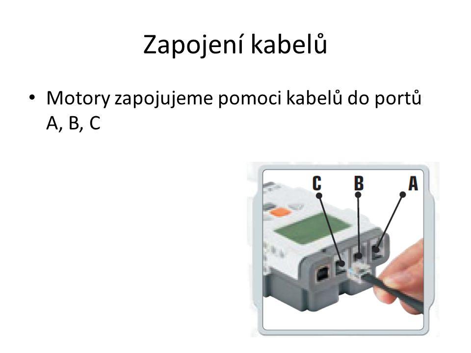 Zapojení kabelů Motory zapojujeme pomoci kabelů do portů A, B, C