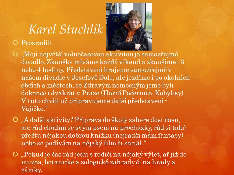 Karel Stuchlík Prozradil: