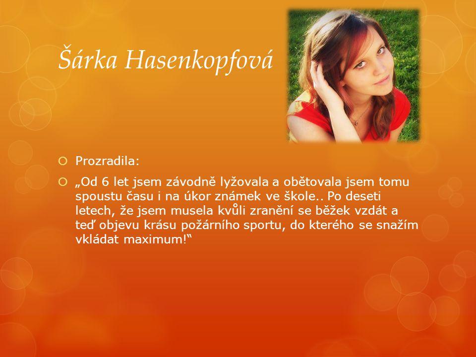 Šárka Hasenkopfová Prozradila: