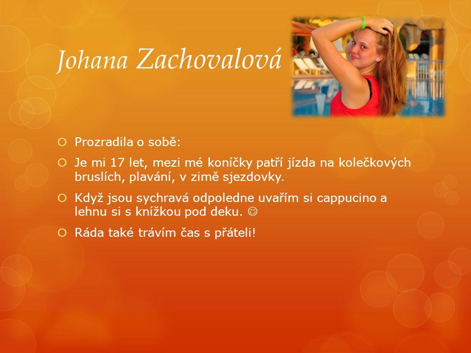 Johana Zachovalová Prozradila o sobě: