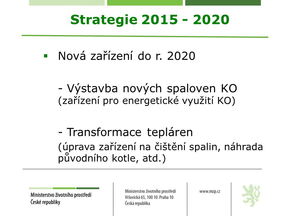 Strategie 2015 - 2020 Nová zařízení do r. 2020