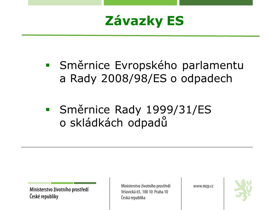 Závazky ES Směrnice Evropského parlamentu a Rady 2008/98/ES o odpadech