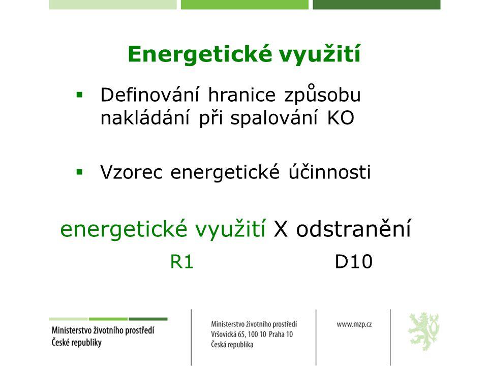 energetické využití X odstranění R1 D10