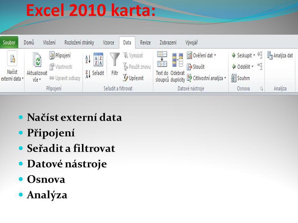 Excel 2010 karta: Načíst externí data Připojení Seřadit a filtrovat