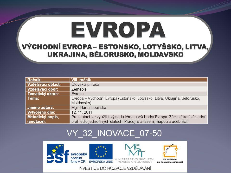 EVROPA VÝCHODNÍ EVROPA – ESTONSKO, LOTYŠSKO, LITVA, UKRAJINA, BĚLORUSKO, MOLDAVSKO