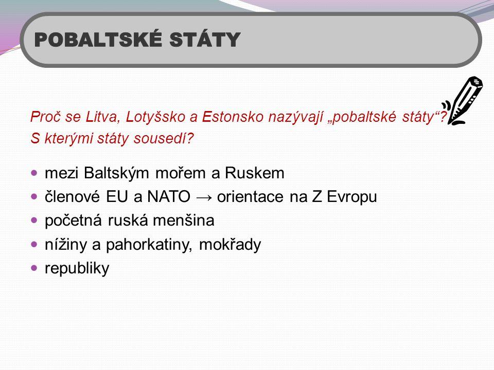 POBALTSKÉ STÁTY mezi Baltským mořem a Ruskem
