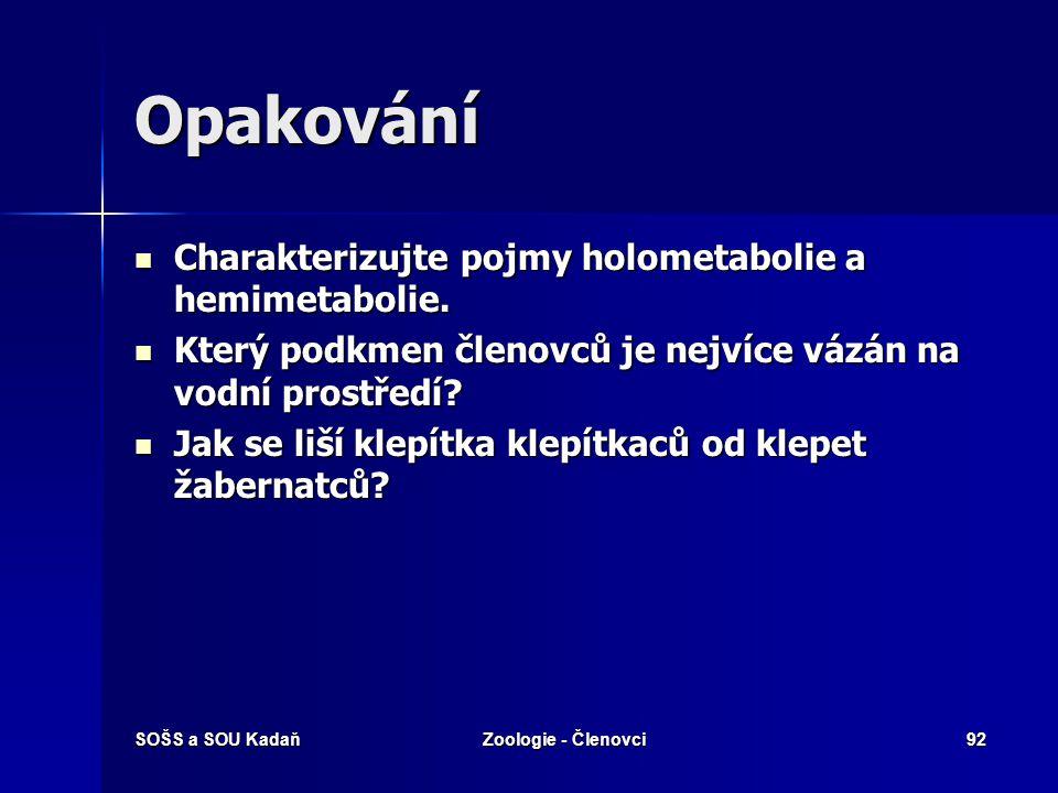 Opakování Charakterizujte pojmy holometabolie a hemimetabolie.