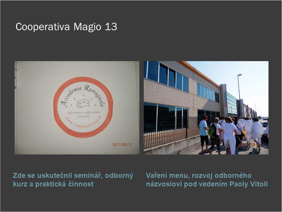 Cooperativa Magio 13 Zde se uskutečnil seminář, odborný kurz a praktická činnost.