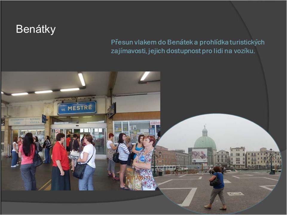Benátky Přesun vlakem do Benátek a prohlídka turistických zajímavosti, jejich dostupnost pro lidi na vozíku.