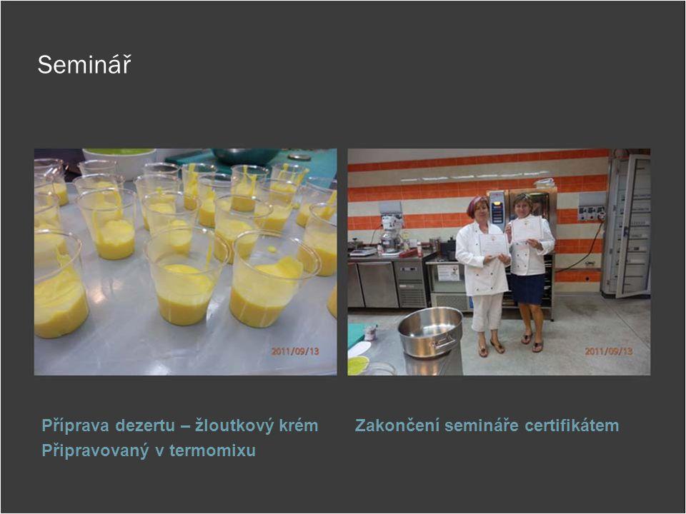 Seminář Příprava dezertu – žloutkový krém Připravovaný v termomixu