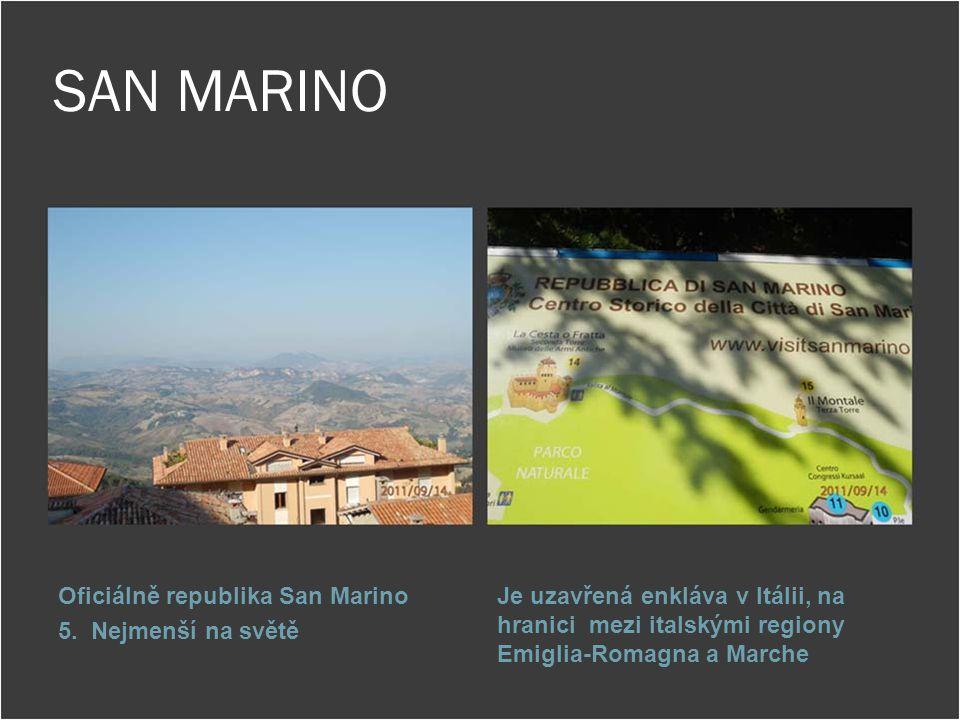 SAN MARINO Oficiálně republika San Marino 5. Nejmenší na světě