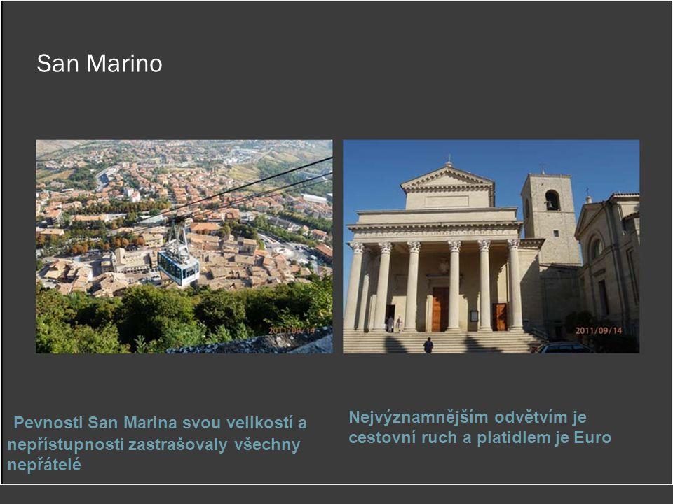 San Marino Pevnosti San Marina svou velikostí a nepřístupnosti zastrašovaly všechny nepřátelé.