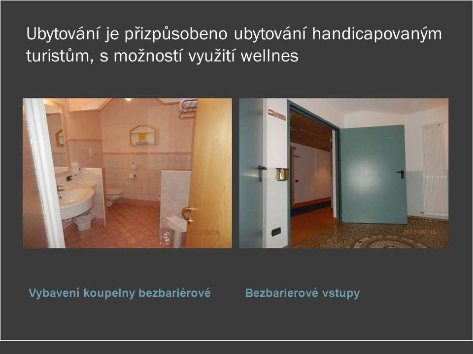Ubytování je přizpůsobeno ubytování handicapovaným turistům, s možností využití wellnes