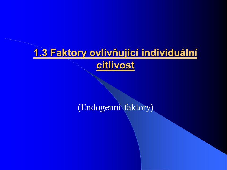 1.3 Faktory ovlivňující individuální citlivost