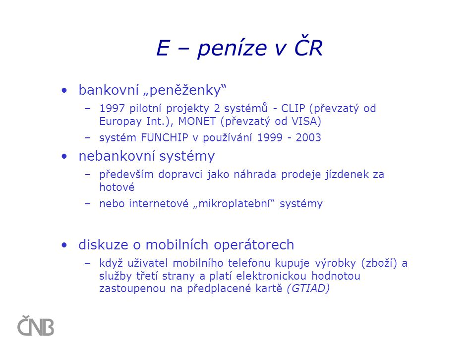 """E – peníze v ČR bankovní """"peněženky nebankovní systémy"""