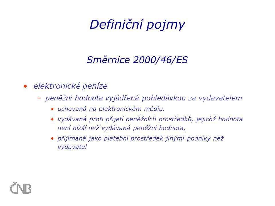 Definiční pojmy Směrnice 2000/46/ES elektronické peníze