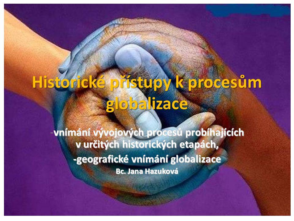 Historické přístupy k procesům globalizace