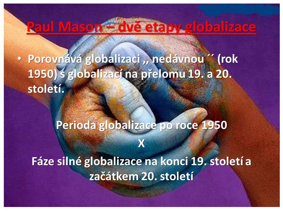 Paul Mason – dvě etapy globalizace