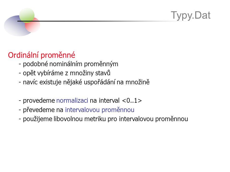 Typy.Dat Ordinální proměnné - podobné nominálním proměnným