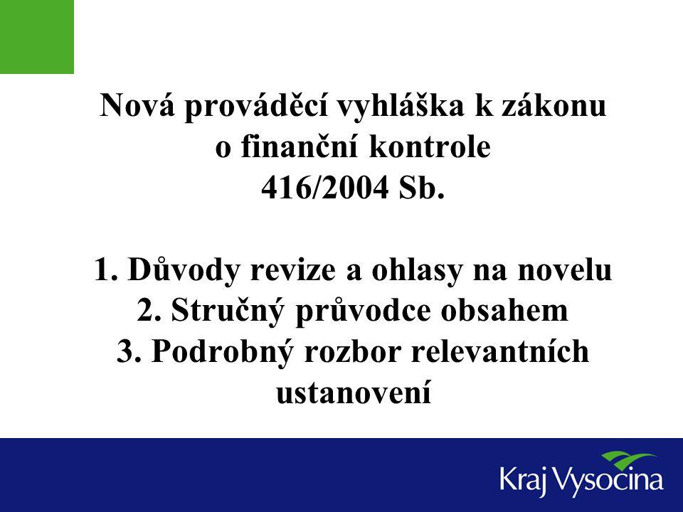 Nová prováděcí vyhláška k zákonu o finanční kontrole 416/2004 Sb. 1