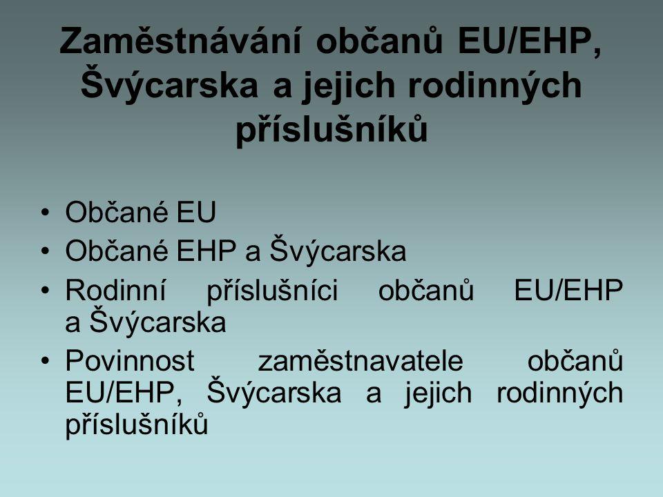 Zaměstnávání občanů EU/EHP, Švýcarska a jejich rodinných příslušníků