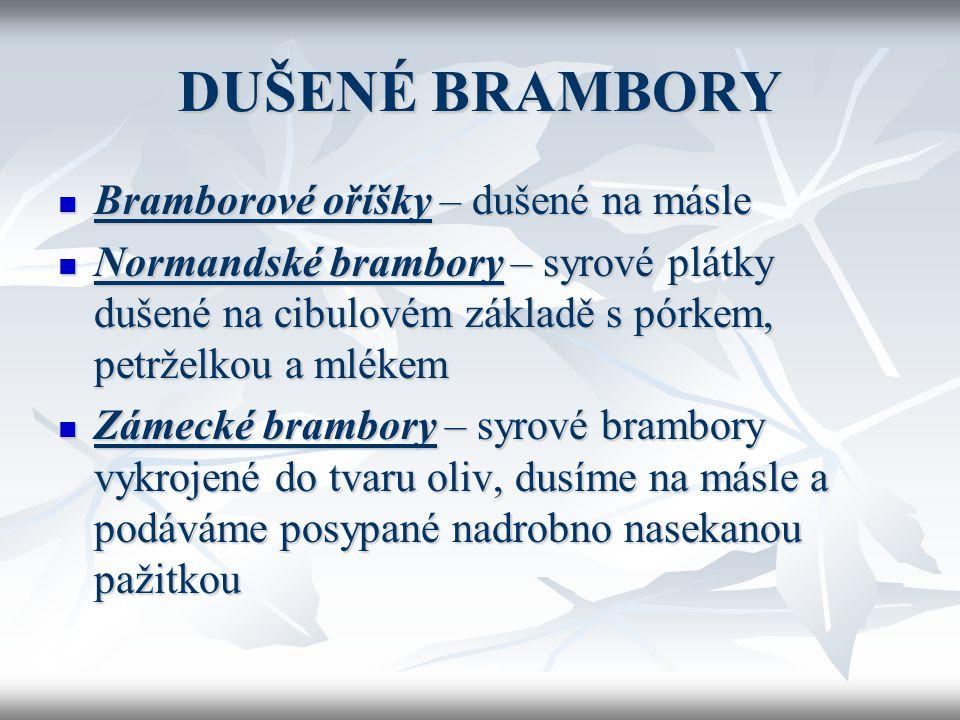 DUŠENÉ BRAMBORY Bramborové oříšky – dušené na másle