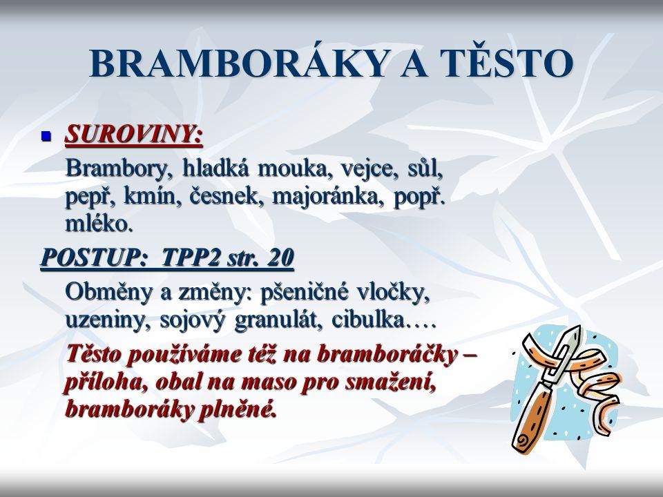 BRAMBORÁKY A TĚSTO SUROVINY: