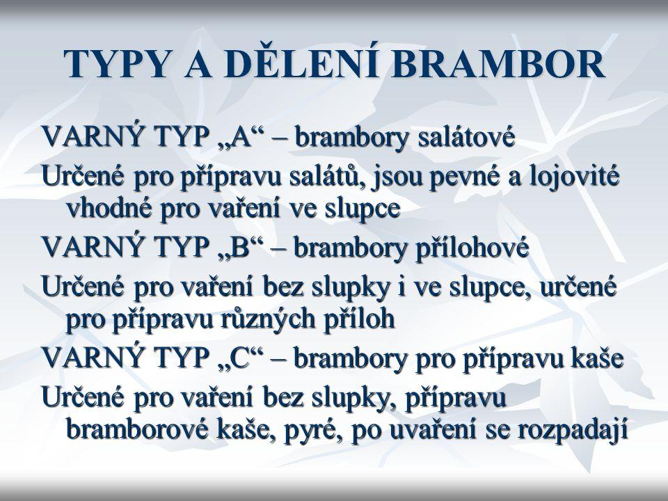 """TYPY A DĚLENÍ BRAMBOR VARNÝ TYP """"A – brambory salátové"""