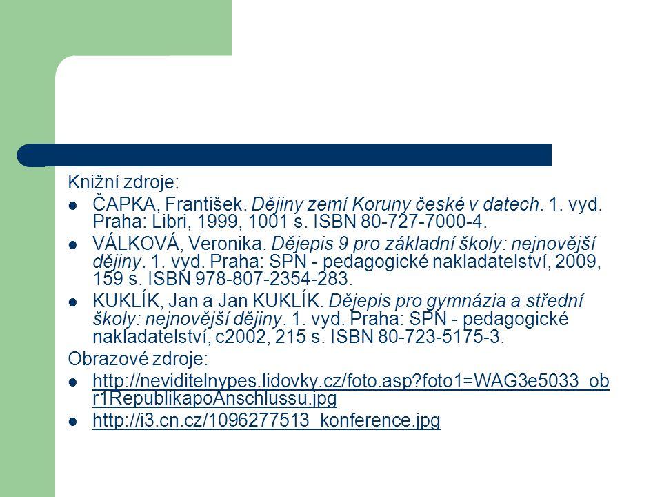 Knižní zdroje: ČAPKA, František. Dějiny zemí Koruny české v datech. 1. vyd. Praha: Libri, 1999, 1001 s. ISBN 80-727-7000-4.
