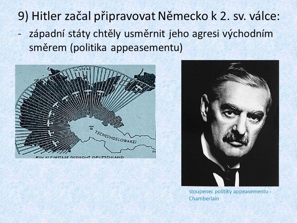 9) Hitler začal připravovat Německo k 2. sv. válce: