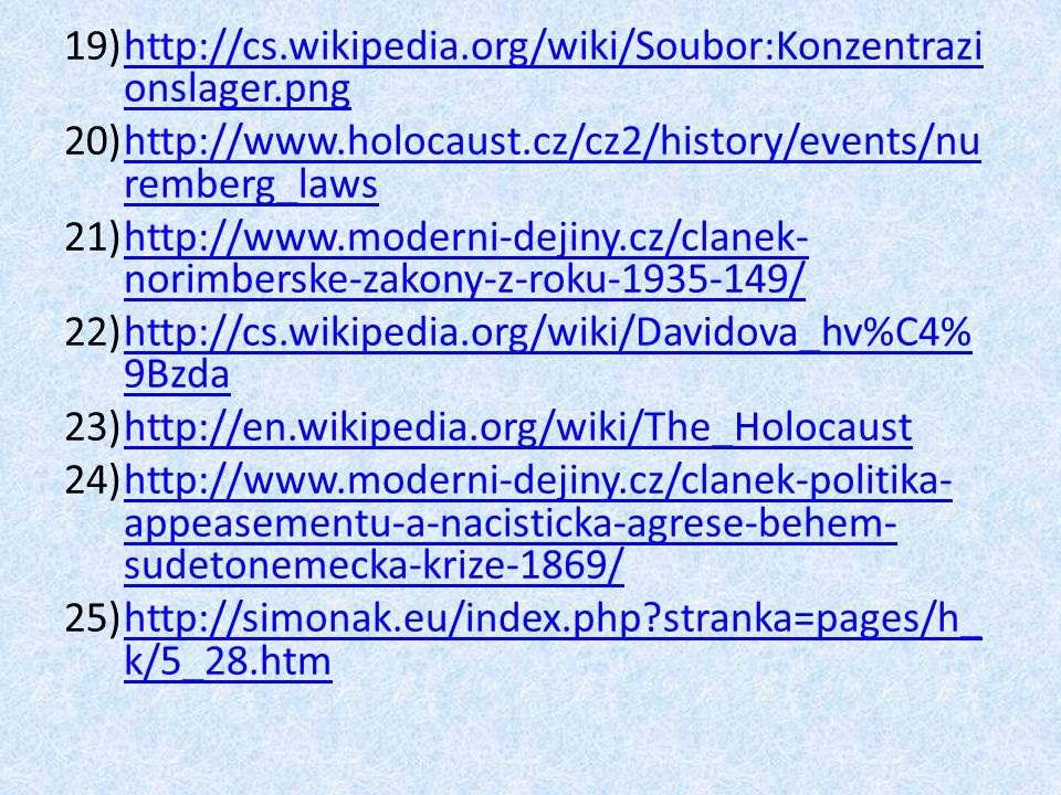 http://cs.wikipedia.org/wiki/Soubor:Konzentrazionslager.png http://www.holocaust.cz/cz2/history/events/nuremberg_laws.