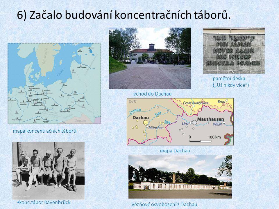 6) Začalo budování koncentračních táborů.