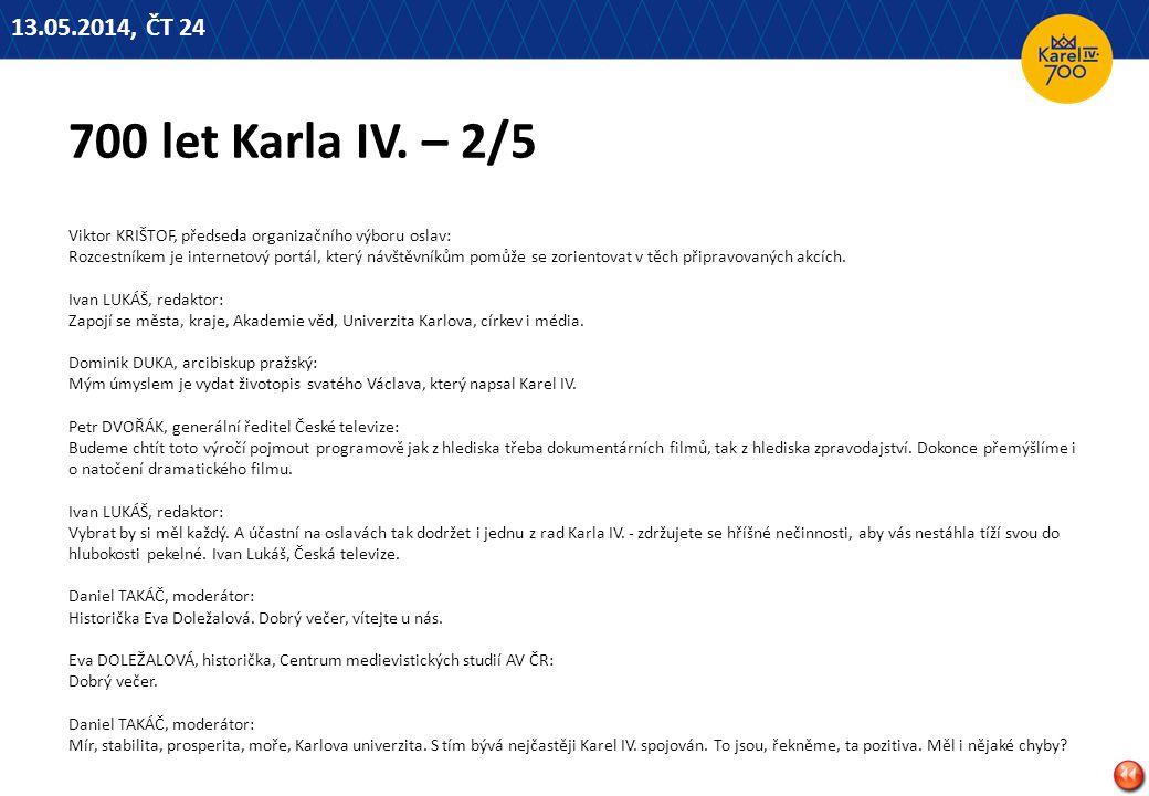 13.05.2014, ČT 24 700 let Karla IV. – 2/5.