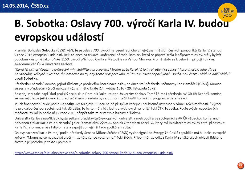B. Sobotka: Oslavy 700. výročí Karla IV. budou evropskou událostí