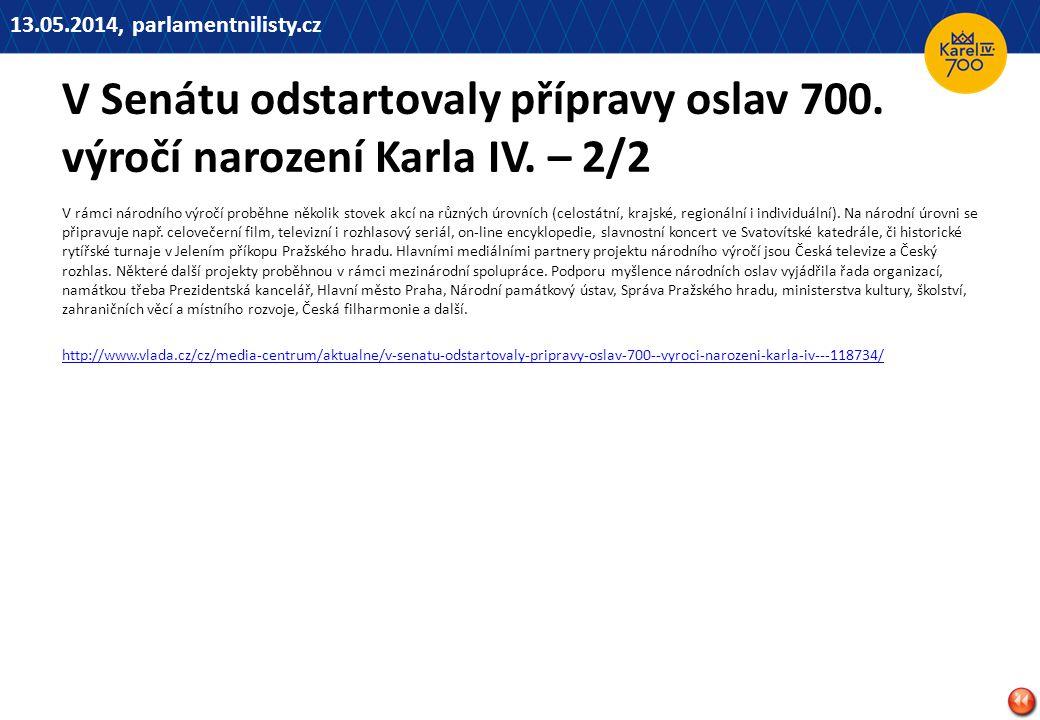 13.05.2014, parlamentnilisty.cz V Senátu odstartovaly přípravy oslav 700. výročí narození Karla IV. – 2/2.