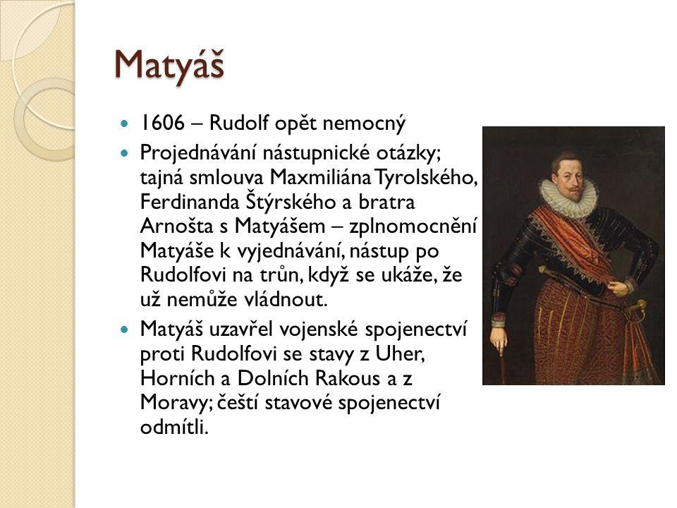 Matyáš 1606 – Rudolf opět nemocný