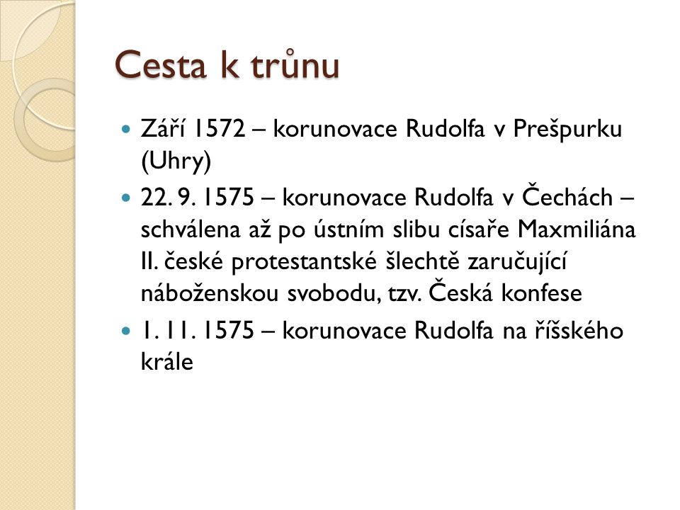 Cesta k trůnu Září 1572 – korunovace Rudolfa v Prešpurku (Uhry)